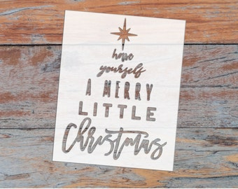 Have Yourself A Merry Little Christmas Stencil - FREE Shipping