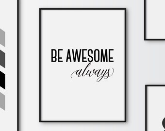 Be awesome always print, motivational quote poster, black and pink typography poster, wall decor, printable quote, instant download