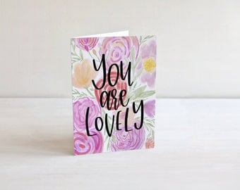 You Are Lovely, instant Download, Printable Card, Greeting Cards, Valentine's Day Card, Watercolor, Watercolor Printable, Typography, Prints