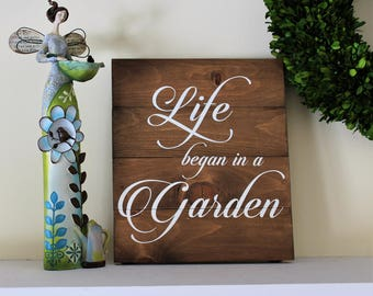 Life Began in a Garden Wood Sign Gardening sign Religious wood sign Religious home decor Spring sign Farmhouse sign