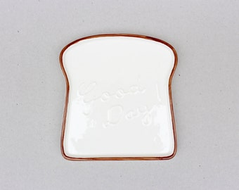 Good Day Toast Shaped Plate