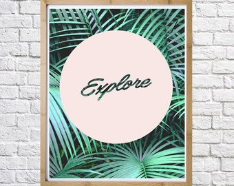 Explore print, Inspirational print, digital instant download, motivational poster, typography art