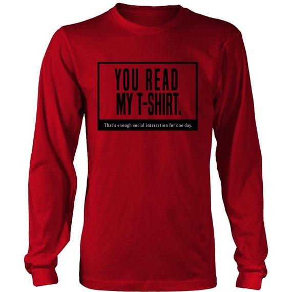 Long Sleeve Shirt - You Read My T-shirt