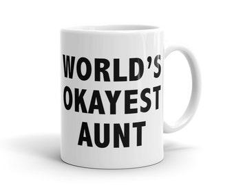 Funny Aunt Mug, Aunt to be Mug, New Aunt Gift, World's Okayest Aunt Mug, Gift for Aunt Birthday Gift, Best Aunt Mug for Aunt to Be #1129