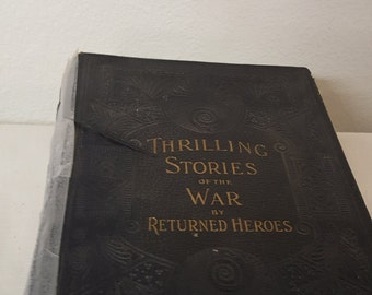Antique book, Thrilling stories of the war by Returned Heros, Antique History, Antique Warm Civil War, Antique book plates, antique war art