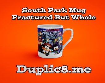 Custom South Park The Fractured But Whole mug