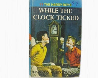 The Hardy Boys, While The Clock Ticked, #11 Hardcover, by Franklin W Dixon Copyright 1962