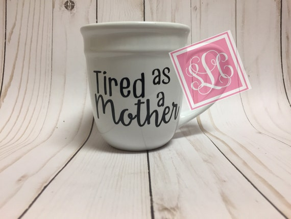 tired as a mother coffee cup