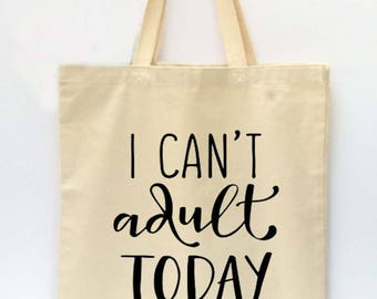 Tote Bag, Beach Tote, Reusable Grocery Bag, Market Tote Bag, I Can't  Adult Today Tote Bag, Canvas Tote Bag, Printed Tote Bag, Shopping Bag