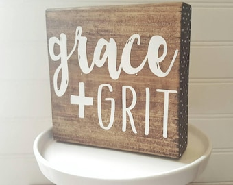 Inspirational Sign ~ Wooden Sign ~ Chunky Sign ~ Grace + Grit ~  Thick Sign ~ Grace and Grit