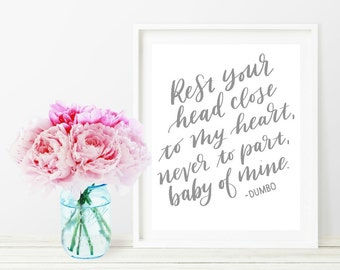 rest your head close to my heart never to part baby of mine - DUMBO - disney - grey gender neutral - instant digital download quote nursery
