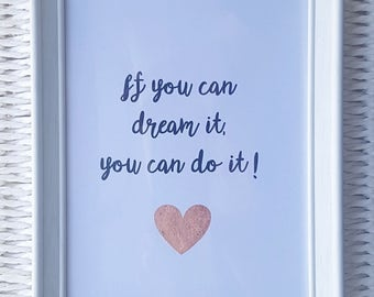If You Can Dream It You Can Do It Print - Parette Gifts - Inspirational Quote Print, Rose Gold Heart, Framed Print, Love Quote, Motivational