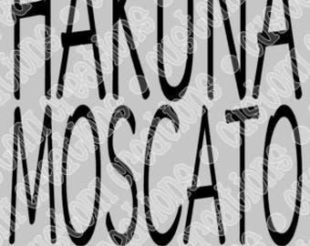 Hakuna Moscato Means Drink More Wine - SVG PNG DXF digital file
