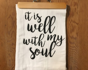 It Is Well With My Soul Dish Towel Flour Sack Tea Towel