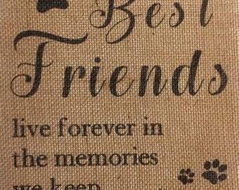 Best Friends Live Forever In The Memories We Keep Burlap Print – Pet Memorial Burlap - Pet Décor