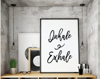 Inhale exhale, inhale exhale print, inspirational quote, inhale exhale wall art, inhale exhale poster, quotes, motivational art,