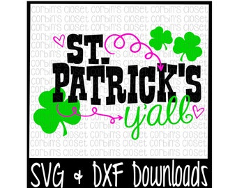 St Patricks Day SVG * St Patrick's Y'all Cut File - SVG & DXF Files - Silhouette Cameo/Cricut