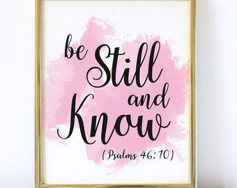 Be Still and Know Print, Printable Bible Verse Art, Bible verse, Typography Print, Digital Download, Wall Art, Printable Art, Psalm 46