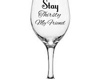 Stay thirsty my friend