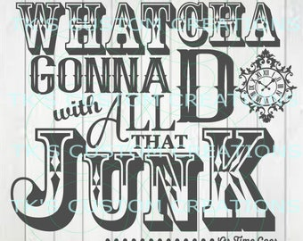 Whatcha Gonna Do With All That Junk?