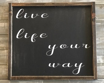 live life your way, wood sign, wood signs, home decor, rustic decor, custom signs, wall hangings, wall decor, signs, hand painted signs