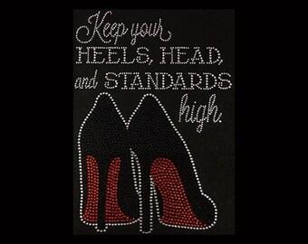 "Keep your Heels,  Head, and Standards High (11x8"") Rhinestone Bling T-Shirt,  Custom t shirts,  customize"