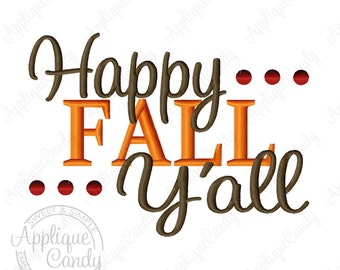 Happy Fall Y'all Machine Embroidery Design 4x4 5x7 6x10 season seasons autumn INSTANT DOWNLOAD
