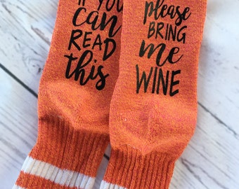 If You can read this, please bring me WINE socks - wine socks - bottoms up socks  - pink wine socks - Orange socks fun