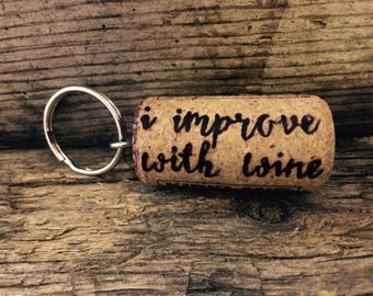 i improve with wine | Wine Cork Keychain