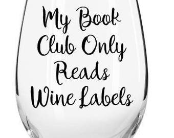 My Book Club Only Reads Wine Labels Stemless Wine Glass, Book Club, Stemless Wine Glass, Girl's night