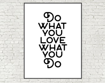 Do what you love love what you do 16x20 and 11x14 large digital art print oversize art motivational typography quote black and white poster
