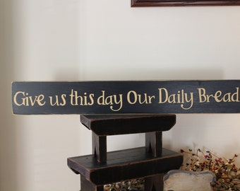 Give us this day our Daily Bread 2 Ft Wood Message Sign, Kitchen Sign, Dinning Sign, Prayer, Spiritual, Food Blessing, Farmhouse, God, Love