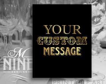 Black and Gold Custom Printable Art Custom Message Party Printable Download, Custom Party Decor, Custom Party Sign, Wedding Décor BWBG23