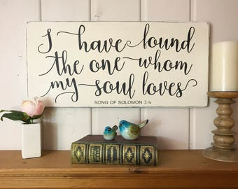 "I have found the one whom my soul loves | wedding gift | song of solomon 3:4 | love sign | rustic wood sign | 24"" x 11.25"""