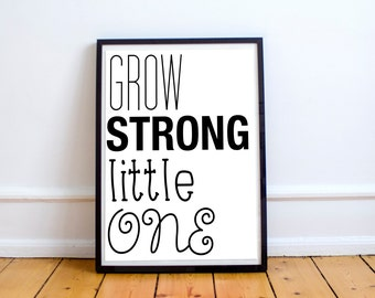Grow Strong, Little One - Printable Artwork for Nursery - Download and Print it Yourself - Simple and Modern - Funky - Monochrome