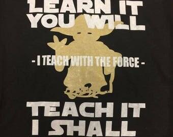 Learn it you Will Teach it I shall Shirt Yoda Shirt Teacher Shirt Star Wars Shirt