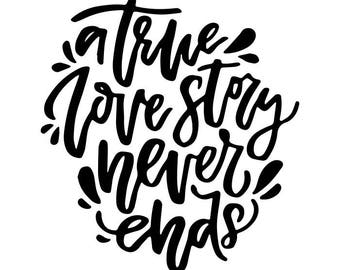 A True Love Story Never Ends Printable Quote Picture Pic Photo Frame Wall Art Interior Design.SVG .EPS .PNG Vector Cricut Cut Cutting File