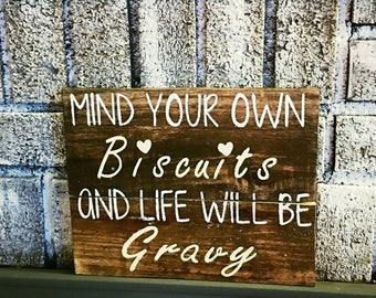 Mind your biscuits, life will be gravy, rustic sign decor, rustic kitchen decor, kitchen sign, country kitchen, southern kitchen sign