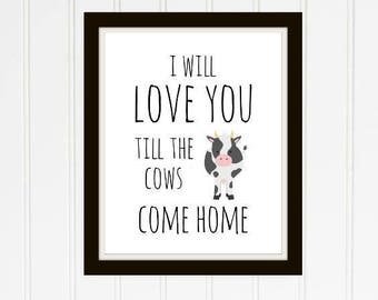 Love You Till The Cows Come Home Digital Printable