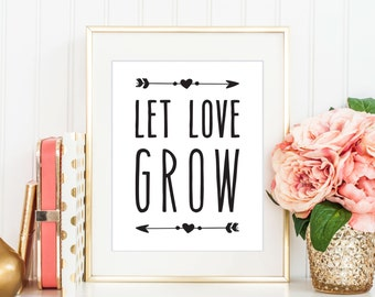 Let Love Grow Print, Digital Print, Instant Download, Inspirational Quote, Modern Home Decor, Wall Art, Love Print, Love Quote - (D007)