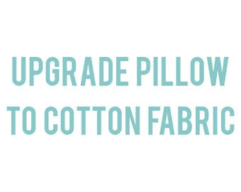 Upgrade Pillow to Cotton Fabric