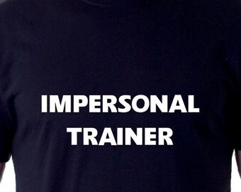 Impersonal Trainer Shirt