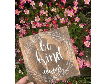 Handmade Rustic Wooden Quote Sign 'Be Kind, Always'