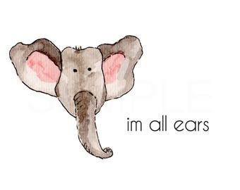 I'm All Ears - Instant Download - Thinking of you- Watercolor - printedlotus