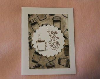 Love you a latte card!
