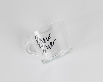 brew me | 12 oz glass mug | heat embossed