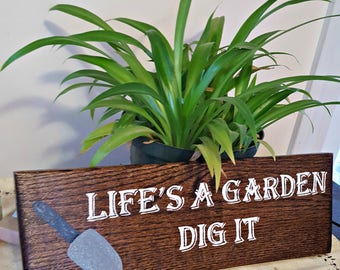 "Handmade sign on reclaimed wood that says ""Life's a Garden, Dig it""- home decor-garden decor-home and garden-home and living-housewarming"