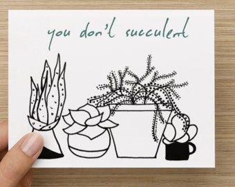 You Don't Succulent Greeting Card