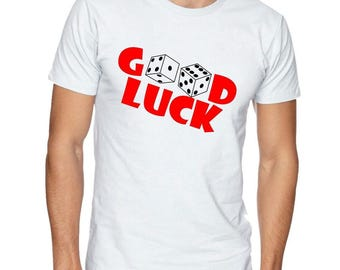 Good Luck With Dice T-shirt White 100% Cotton Tee Have Fun Gambling In Casinos And College Parties In This Cool T Shirt