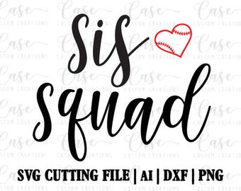 Baseball Sis Squad SVG Cutting File, Ai, Dxf and PNG File | Cricut and Silhouette | Instant Download | Baseball | Siblings | Sister Shirt